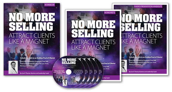 No More Selling - Attract Clients Like A Magnet